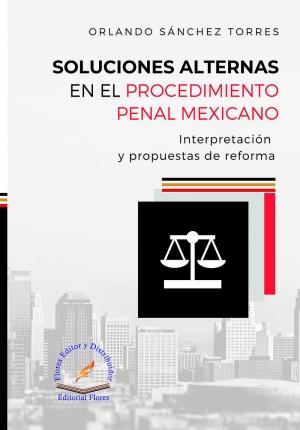 SOLUCIONES ALTERNAS EN EL PROCEDIMIENTO PENAL MEXICANO