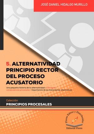 ALTERNATIVIDAD PRINCIPIO RECTOR DEL PROCESO ACUSATORIO (5)