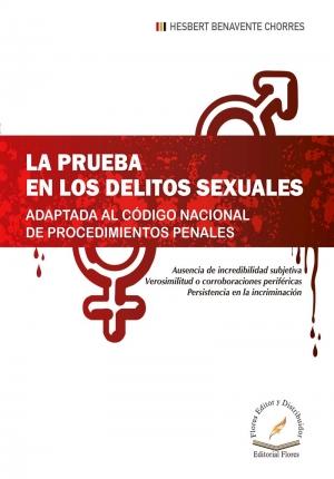 LA PRUEBA EN LOS DELITOS SEXUALES ADAPTADA AL CÓDIGO NACIONAL DE PROCEDIMIENTOS PENALES