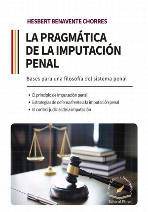 LA PRAGMÁTICA DE LA IMPUTACIÓN PENAL
