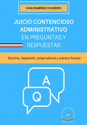 JUICIO CONTENCIOSO ADMINISTRATIVO EN PREGUNTAS Y RESPUESTAS